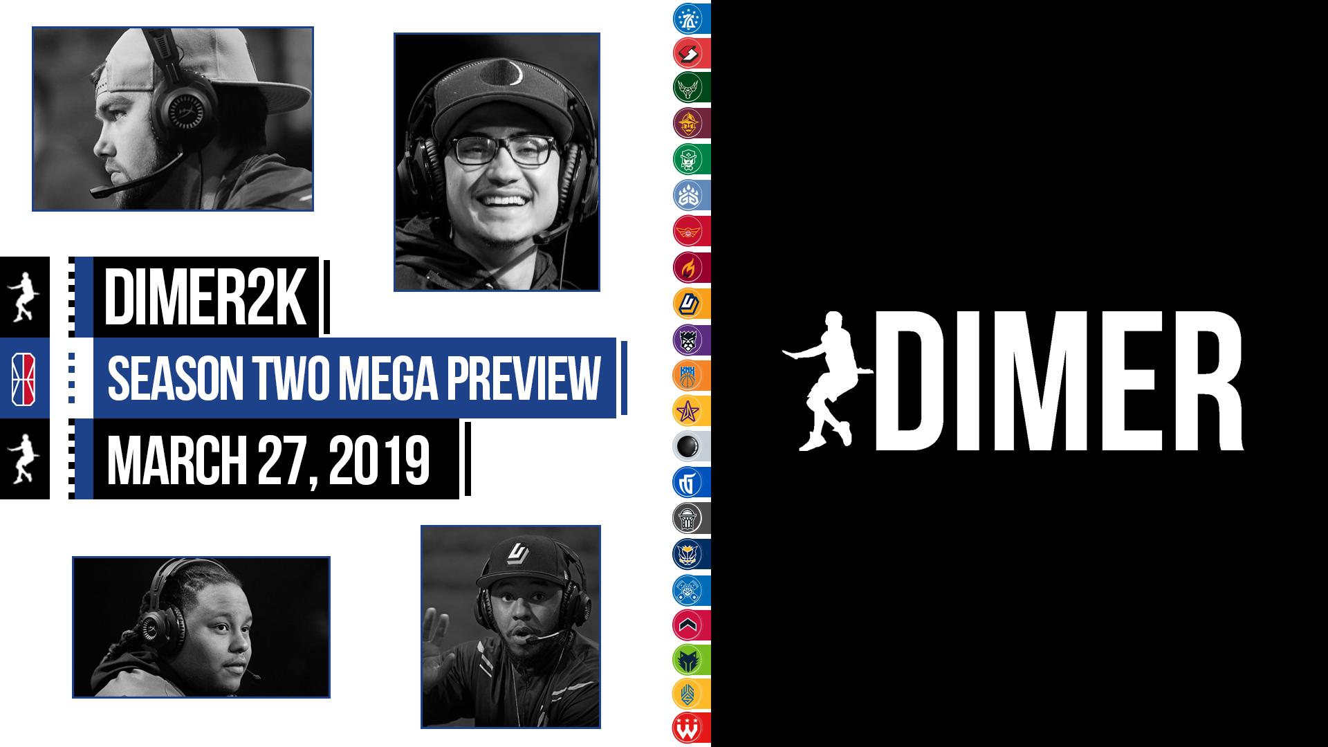 The DIMER NBA 2K League Season Two Mega Preview | DIMER